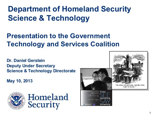 Department of Homeland SecurityScience & TechnologyPresentation to the GovernmentTechnology and Services CoalitionDr. Dani...