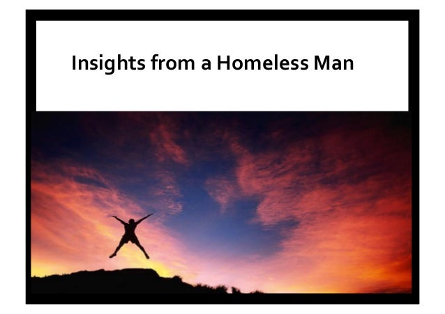 Embracing  the  Unexpected     Mark Philpott 03.01.14 Insights  from  a  Homeless  Man