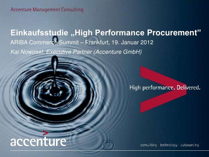 "Einkaufsstudie ""High Performance Procurement""ARIBA Commerce Summit – Frankfurt, 19. Januar 2012Kai Nowosel, Executive Part..."