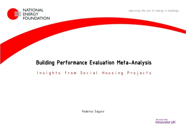 Building Performance Evaluation Meta-Analysis Insights from Social Housing Projects Federico Seguro improving the use of e...