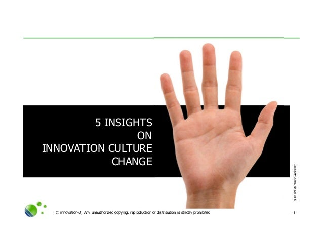 SLIDESETCULTURECHANGE.PPTX © innovation-3; Any unauthorized copying, reproduction or distribution is strictly prohibited -...