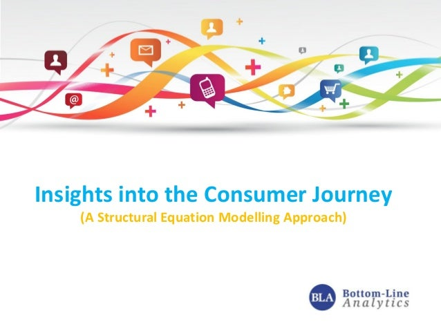 Insights into the Consumer Journey (A Structural Equation Modelling Approach)
