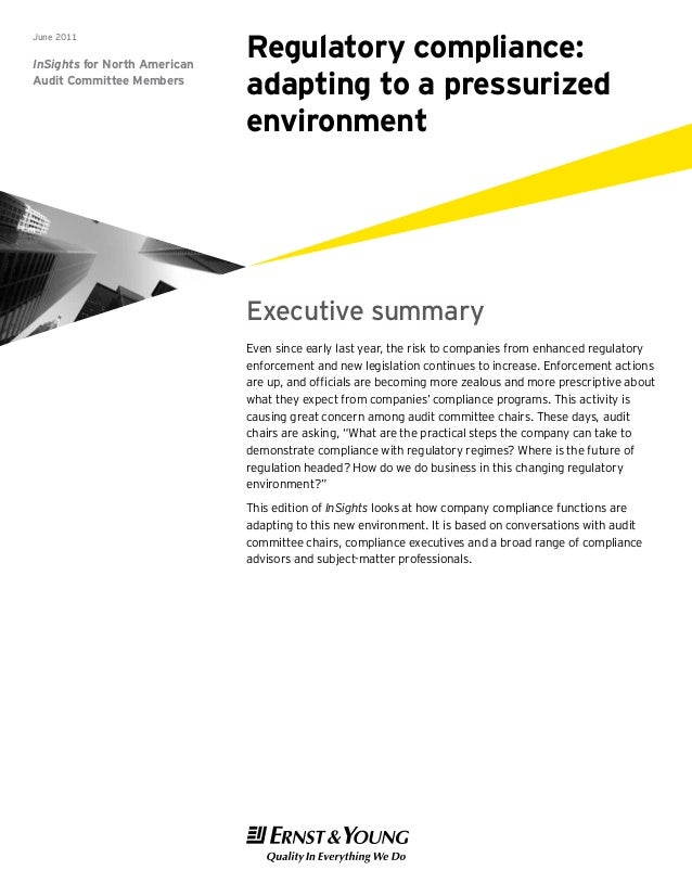 InSights for North American Audit Committee Members June 2011 Regulatory compliance: adapting to a pressurized environment...