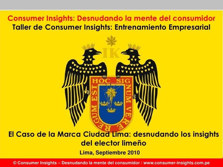 Consumer Insights: Desnudando la mente del consumidor Taller de Consumer Insights: Entrenamiento Empresarial en           ...