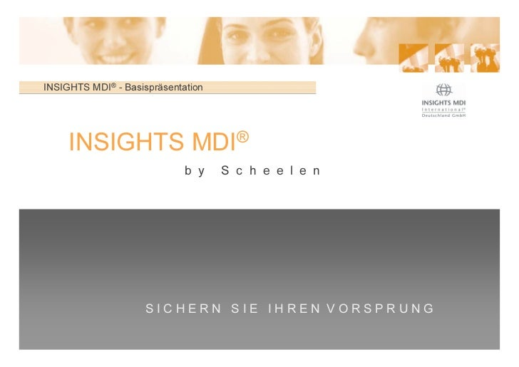 INSIGHTS MDI® - Basispräsentation     INSIGHTS MDI®                             b y    S c h e e l e n                    ...