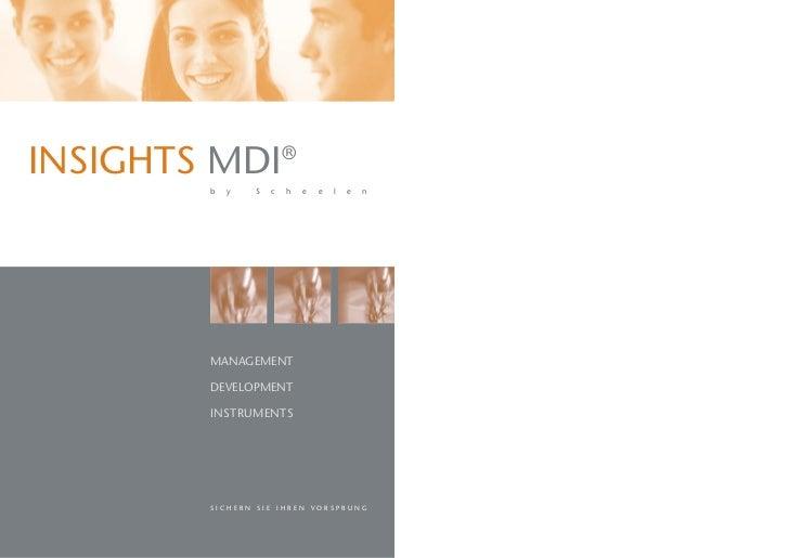 INSIGHTS MDI            ®        b   y   S   c   h   e   e   l   e   n        MANAGEMENT        DEVELOPMENT        INSTRUM...