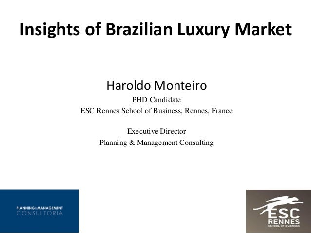 Haroldo Monteiro PHD Candidate ESC Rennes School of Business, Rennes, France Executive Director Planning & Management Cons...