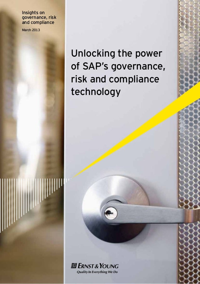 Unlocking the power of SAP's governance, risk and compliance technology Insights on governance, risk and compliance March ...