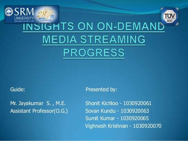 Guide: Presented by: Mr. Jayakumar S. , M.E. Shonit Kichloo - 1030920061 Assistant Professor(O.G.) Sovan Kundu - 103092006...