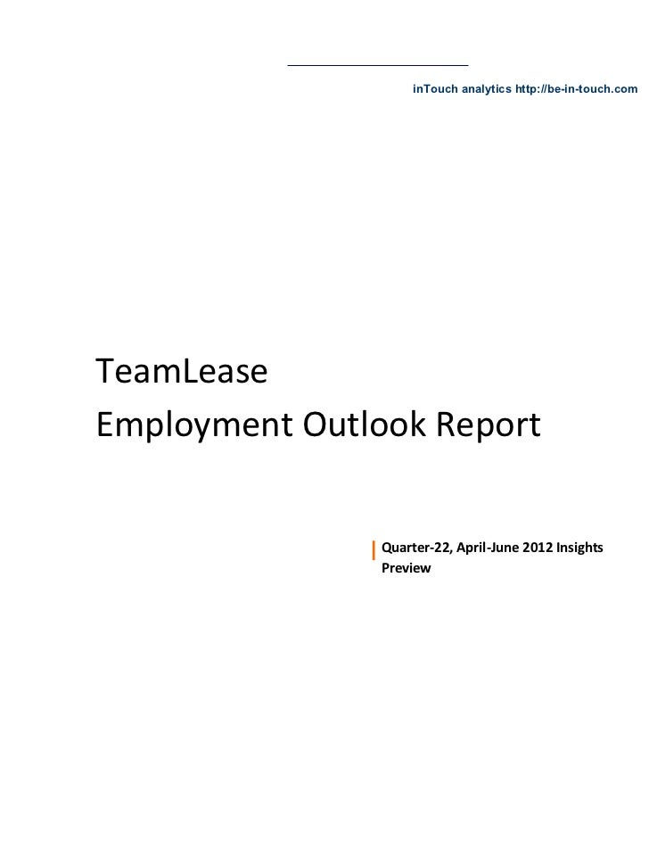 inTouch analytics http://be-in-touch.comTeamLeaseEmployment Outlook Report                Quarter-22, April-June 2012 Insi...