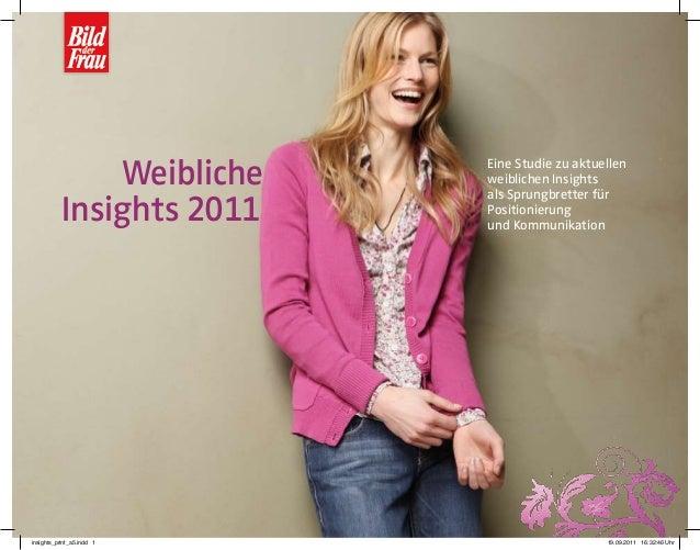 1BILD der FRAU Weibliche Insights 2011 Eine Studie zu aktuellen weiblichen Insights als Sprungbretter für Positionierung u...
