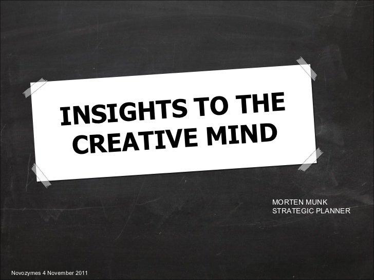 INSIGHTS TO THE CREATIVE MIND MORTEN MUNK STRATEGIC PLANNER