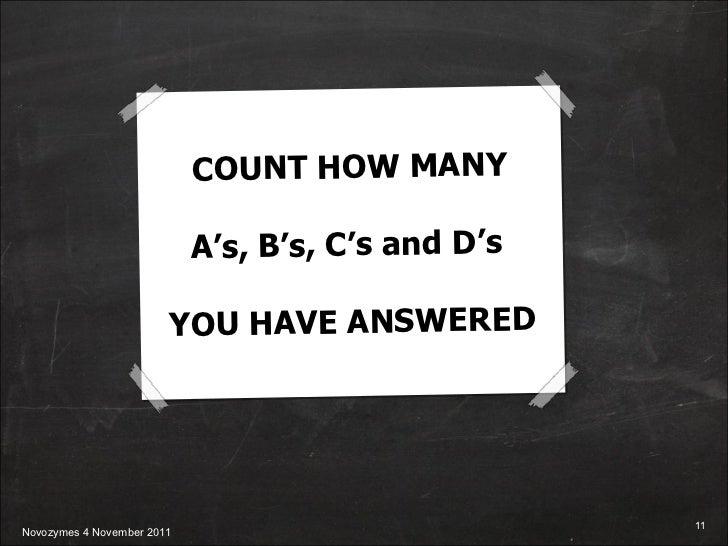 COUNT HOW MANY A's, B's, C's and D's  YOU HAVE ANSWERED