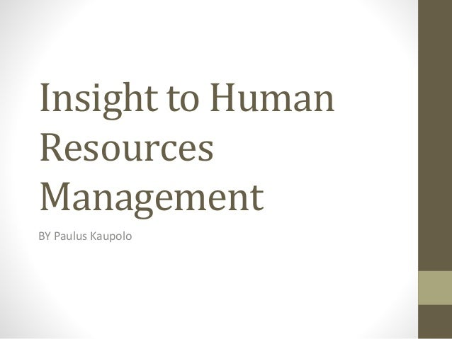 Insight to Human Resources Management BY Paulus Kaupolo