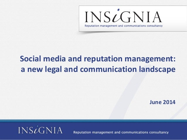 Social media and reputation management: a new legal and communication landscape June 2014