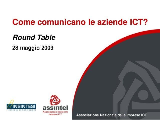 Come comunicano le aziende ICT?Round Table28 maggio 2009                 Associazione Nazionale delle Imprese ICT