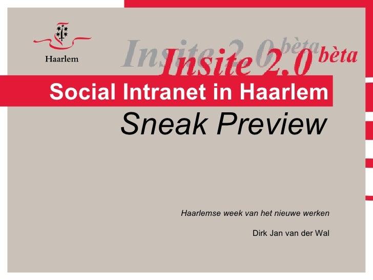Social Intranet in Haarlem Haarlemse week van het nieuwe werken Dirk Jan van der Wal Sneak Preview