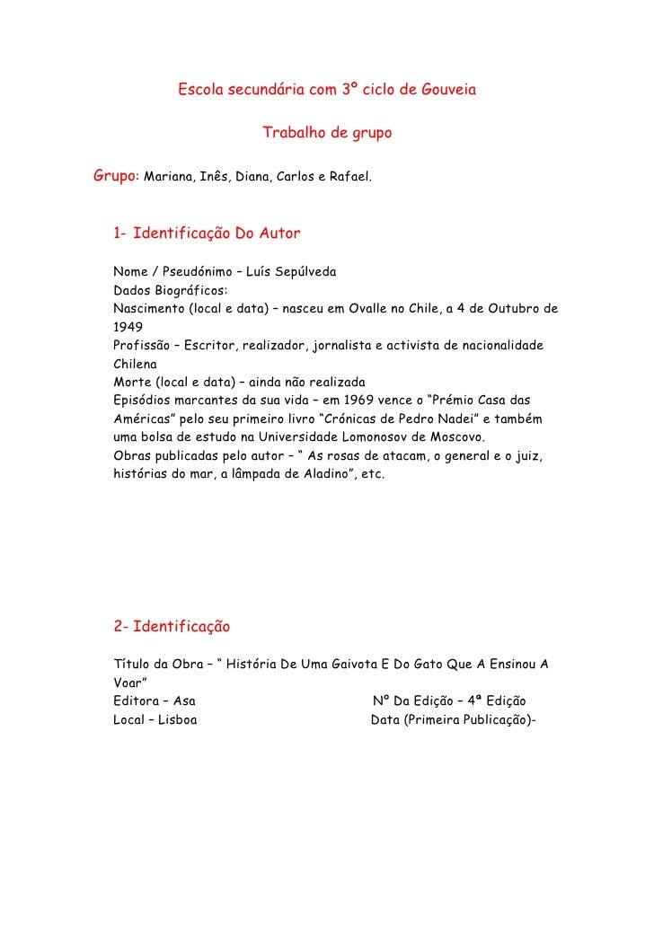 Escola secundária com 3º ciclo de Gouveia                             Trabalho de grupo  Grupo: Mariana, Inês, Diana, Carl...
