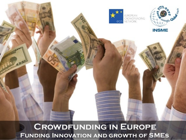 Crowdfunding in EuropeFunding Innovation and growth of SMEs