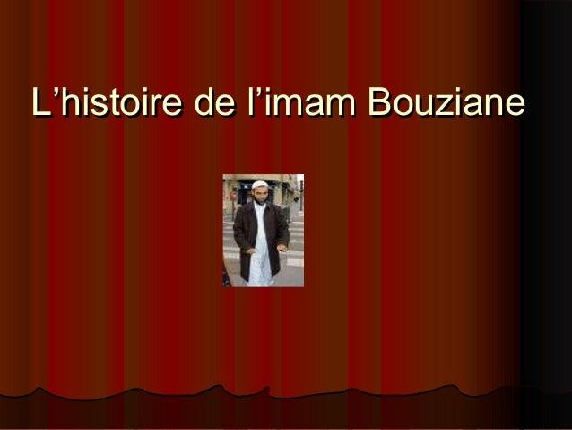 L'histoire de l'imam BouzianeL'histoire de l'imam Bouziane