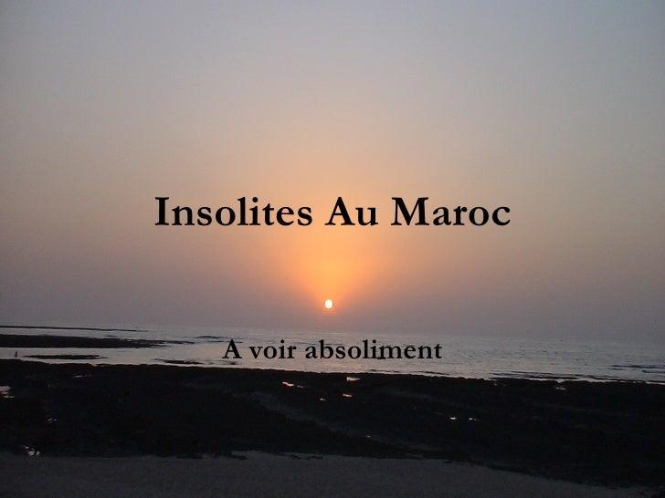 Insolites Au Maroc A voir absoliment