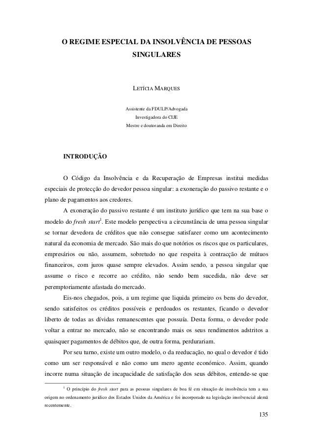 O REGIME ESPECIAL DA INSOLVÊNCIA DE PESSOAS SINGULARES  LETÍCIA MARQUES Assistente da FDULP/Advogada Investigadora do CIJE...