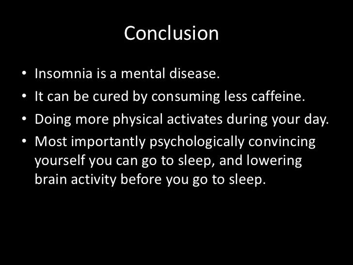 conclusion about insomnia Read chapter chapter 6: conclusions: sleeping pills, insomnia, and medical  practice: report of a study.