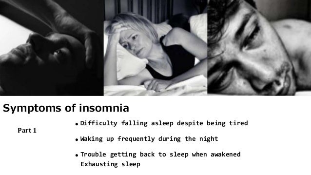 symptoms and causes of insomnia Strictly speaking,, insomnia means complete loss of sleep, that is usually taken to mean sleep disturbances varying from poor quality of sleep to an inability to sleep sleeplessness is an extremely.