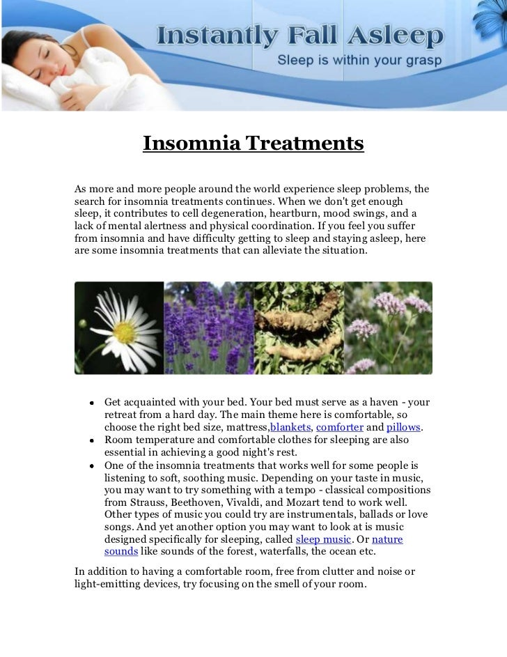 Insomnia TreatmentsAs more and more people around the world experience sleep problems, thesearch for insomnia treatments c...