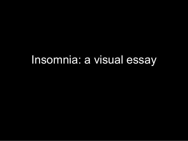 insomnia visual essay insomnia a visual essay