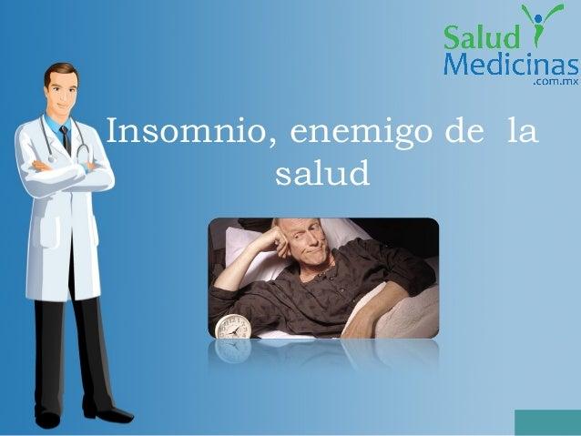 Insomnio, enemigo de la         salud