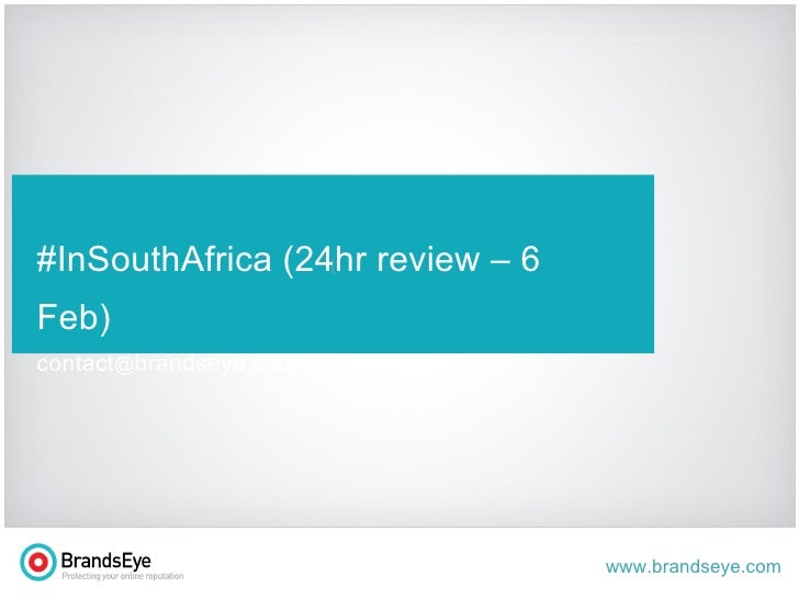 t #InSouthAfrica (24hr review – 6 Feb) contact @ brandseye.com