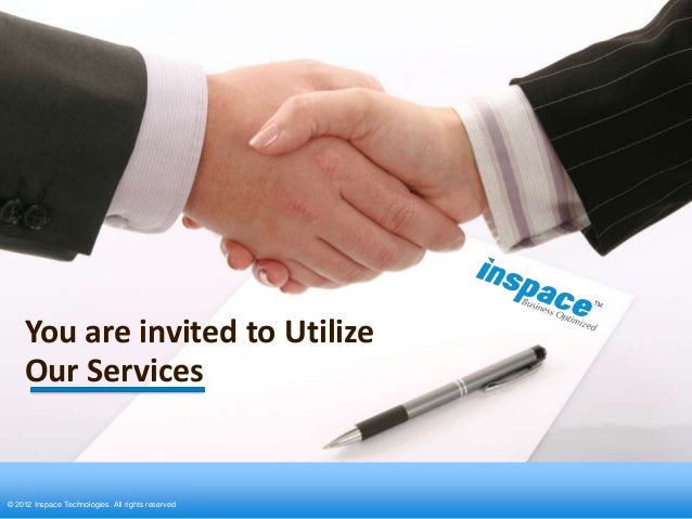 You are invited to Utilize    Our Services© 2012 Inspace Technologies. All rights reserved