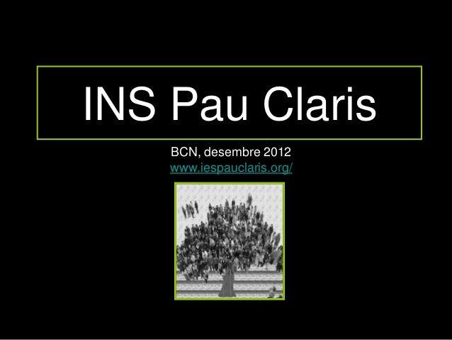 INS Pau Claris    BCN, desembre 2012    www.iespauclaris.org/