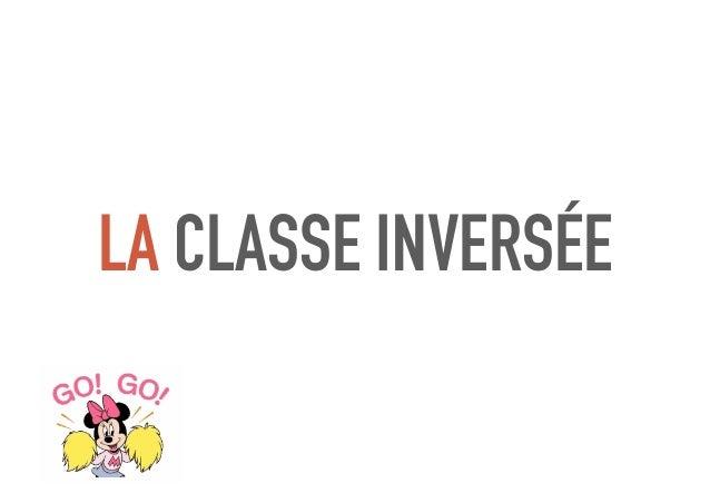 De LA classe inversée vers  LES classes inversées, de quelles inversions parlons-nous ? Slide 2