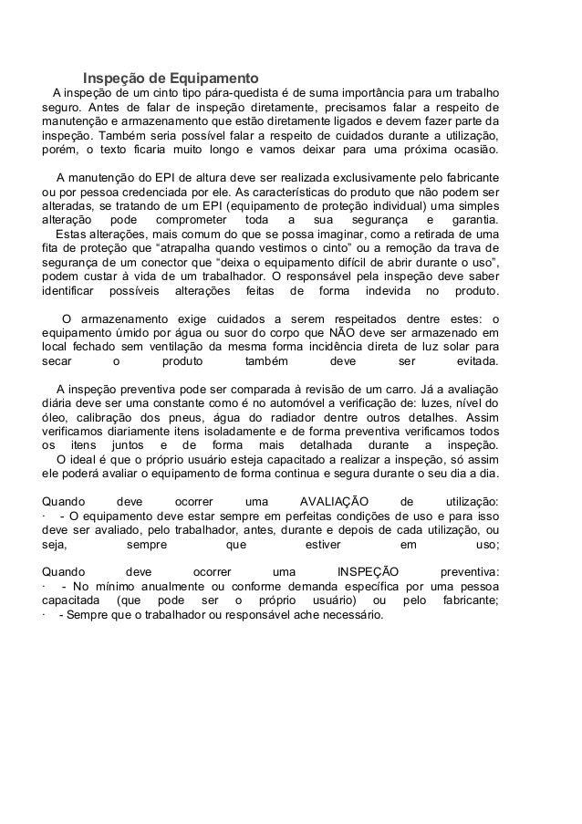 Inspeção de Equipamento  A inspeção de um cinto tipo pára-quedista é de suma importância para um trabalhoseguro. Antes de ...
