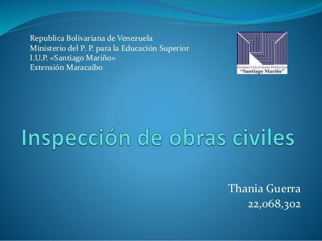 Thania Guerra 22,068,302 Republica Bolivariana de Venezuela Ministerio del P. P. para la Educación Superior I.U.P. «Santia...