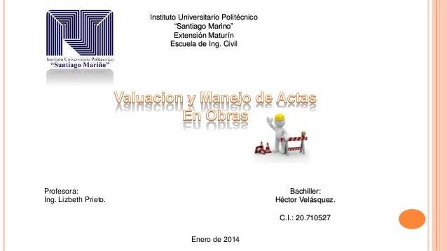 "Instituto Universitario Politécnico ""Santiago Marino"" Extensión Maturín Escuela de Ing. Civil  Profesora: Ing. Lizbeth Pri..."