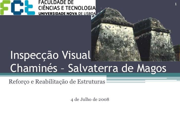 Inspecção VisualChaminés – Salvaterra de Magos<br />Reforço e Reabilitação de Estruturas<br />4 de Julho de 2008<br />1<br />