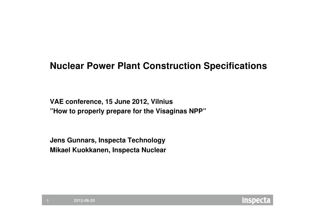 """Nuclear Power Plant Construction Specifications    VAE conference, 15 June 2012, Vilnius    """"How to properly prepare for t..."""