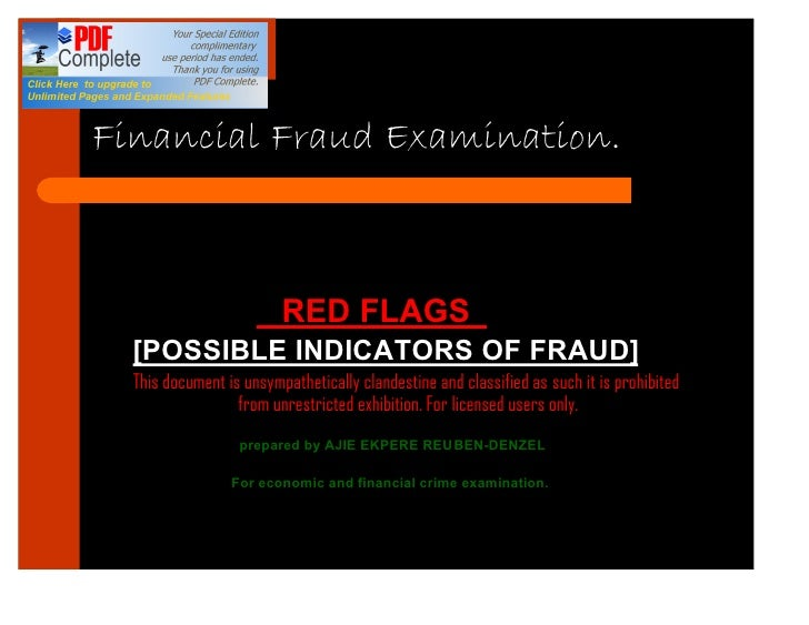 """Financial Fraud Examination.                         """"RED FLAGS""""   [POSSIBLE INDICATORS OF FRAUD]   This document is unsym..."""