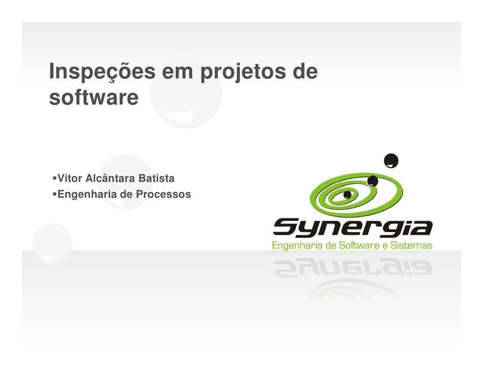 Inspeções em projetos de software   Vitor Alcântara Batista Engenharia de Processos
