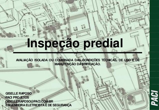 Inspeção predial AVALIAÇÃO ISOLADA OU COMBINADA DAS CONDIÇÕES TÉCNICAS, DE USO E DE MANUTENÇÃO DAEDIFICAÇÃO. GISELLE RAPOS...