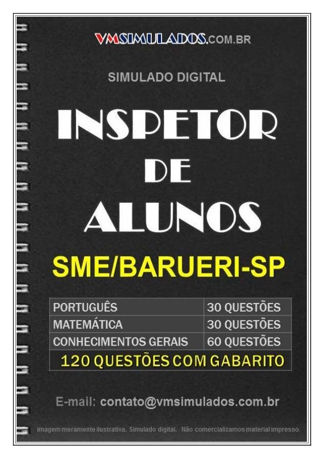 VMSIMULADOSINSPETOR DE ALUNOS ─ SME/BARUERI E-mail: contato@vmsimulados.com.br Site: www.vmsimulados.com.br 1