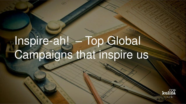 Inspire-ah! –Top Global Campaigns that inspire us
