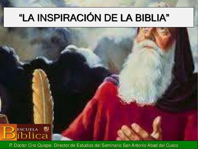 """""""LA INSPIRACIÓN DE LA BIBLIA"""" P. Doctor Ciro Quispe. Director de Estudios del Seminario San Antonio Abad del Cusco"""
