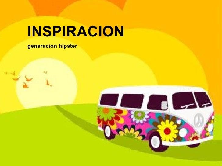 INSPIRACION generacion hipster