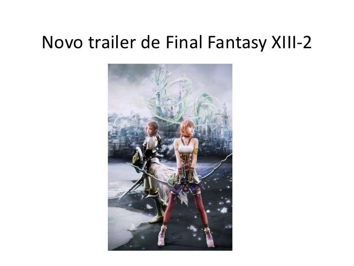 Novo trailer de Final Fantasy XIII-2<br />
