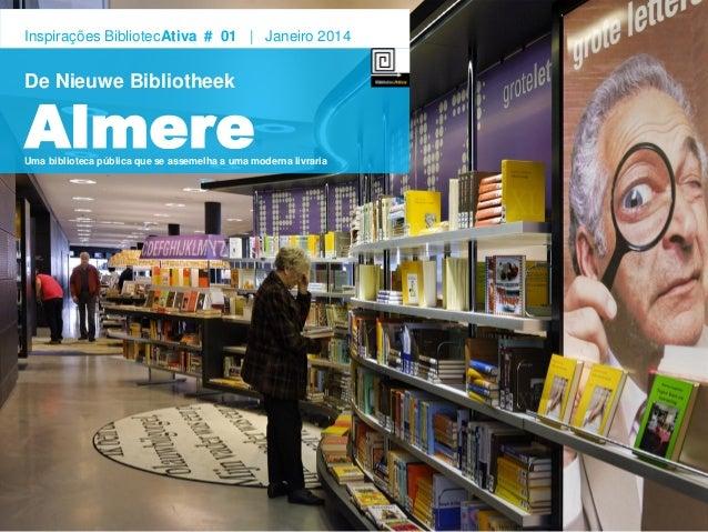 Inspirações BibliotecAtiva # 01 | Janeiro 2014  De Nieuwe Bibliotheek  Almere  Uma biblioteca pública que se assemelha a u...