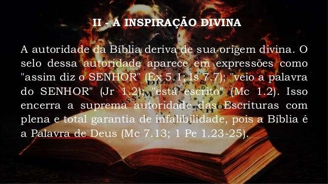 III - INSPIRAÇÃO PLENA E VERBAL Tal expressão significa que todos os livros das Escrituras são inspirados por Deus. O após...
